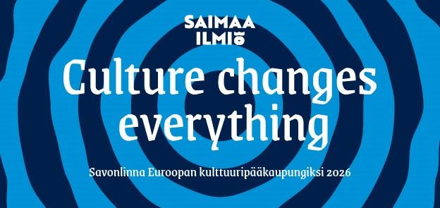 Saimaa-ilmiö, Culture changes everything, Savonlinna Euroopan kulttuuripääkaupungiksi 2026